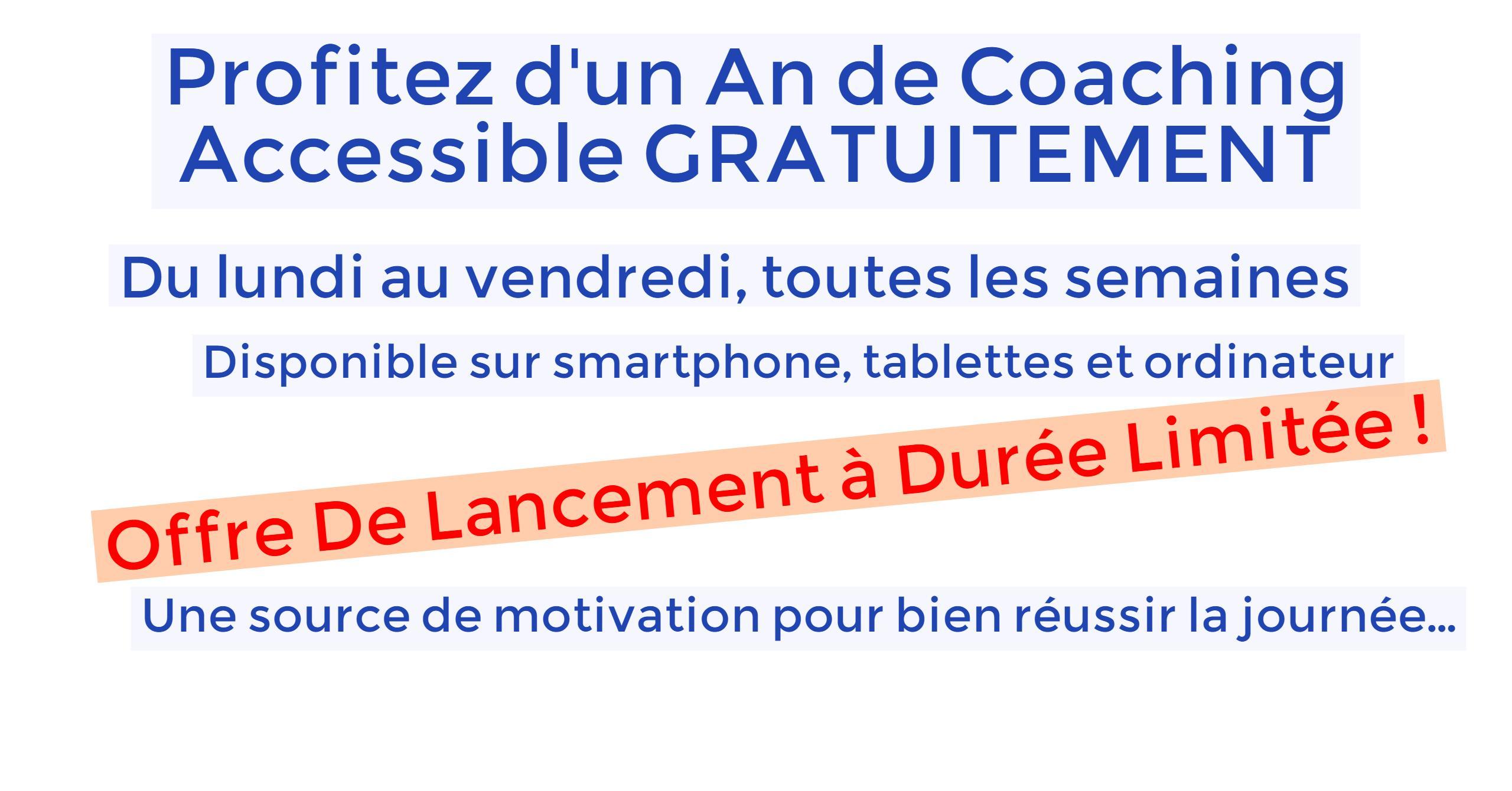 1 an de Coaching Gratuitement Offre de lancement – Durée limitée !